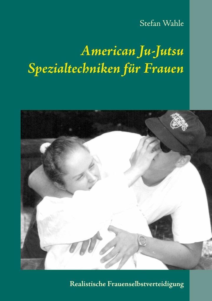 American Ju-Jutsu Spezialtechniken für Frauen a...