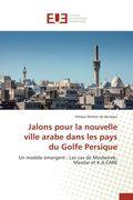 Jalons pour la nouvelle ville arabe dans les pays du Golfe Persique