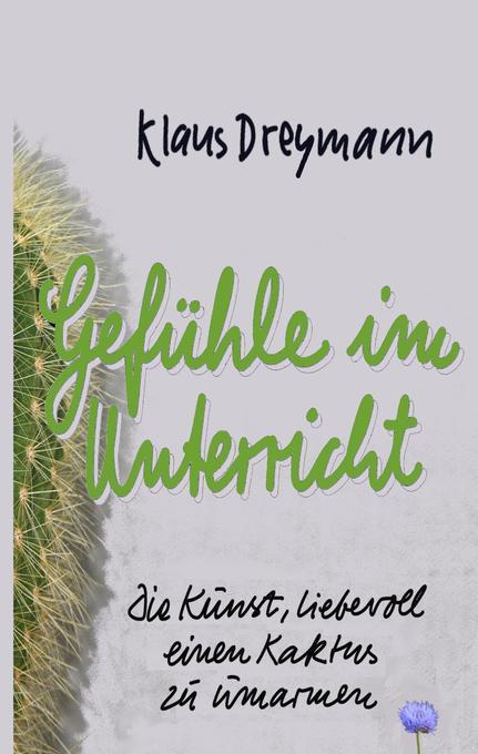 Gefühle im Unterricht als Buch von Klaus Dreymann