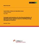 Concepts and Incentives for the Decentralization of Electrical Power Systems based on Building Energy Management Systems