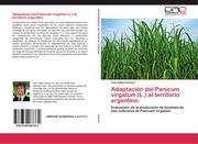 Adaptación del Panicum virgatum (L.) al territorio argentino