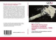 Mercado de la coca-cocaína y conflicto armado colombiano: 1998-2002
