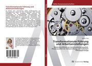 Transformationale Führung und Arbeitseinstellungen