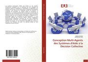 Conception Multi-Agents des Systèmes d'Aide à la Décision Collective