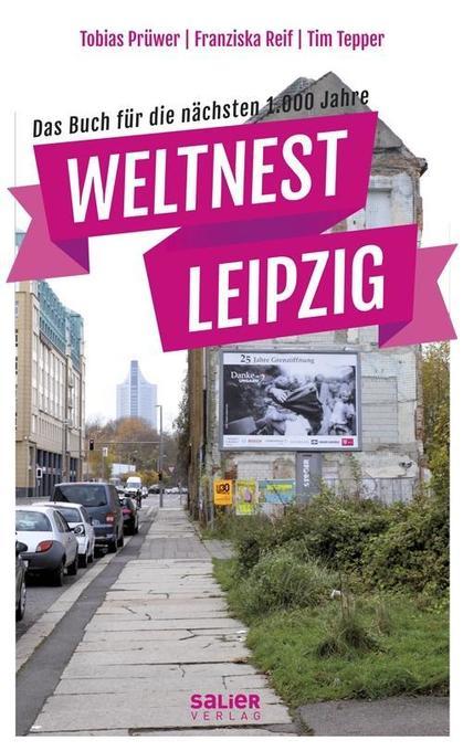 Weltnest Leipzig als Buch von Tobias Prüwer, Fr...