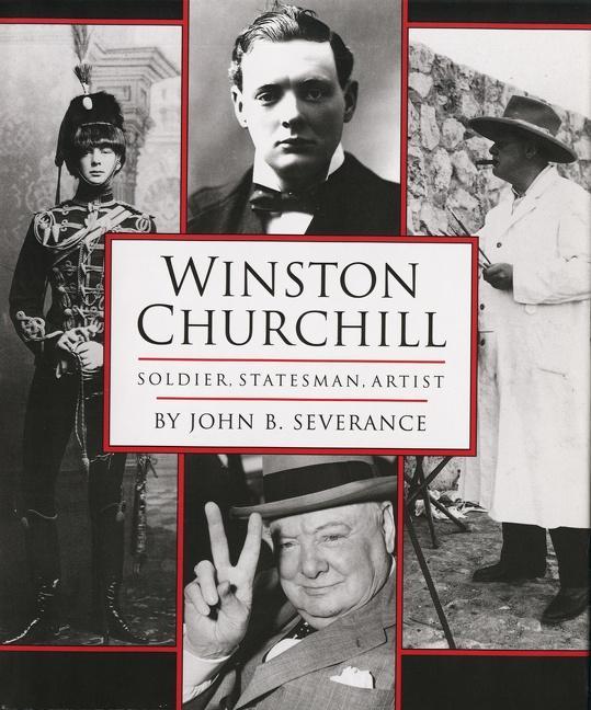 Winston Churchill: Soldier, Statesman, Artist als Buch