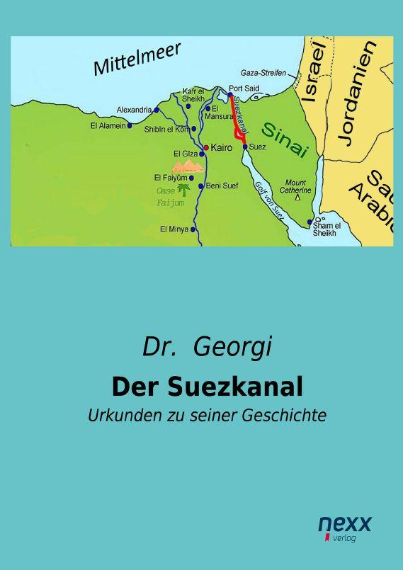 Der Suezkanal als Buch von Dr. Georgi, Georgi