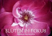 Blüten im Fokus - Blumen Impression (Tischaufsteller DIN A5 quer)
