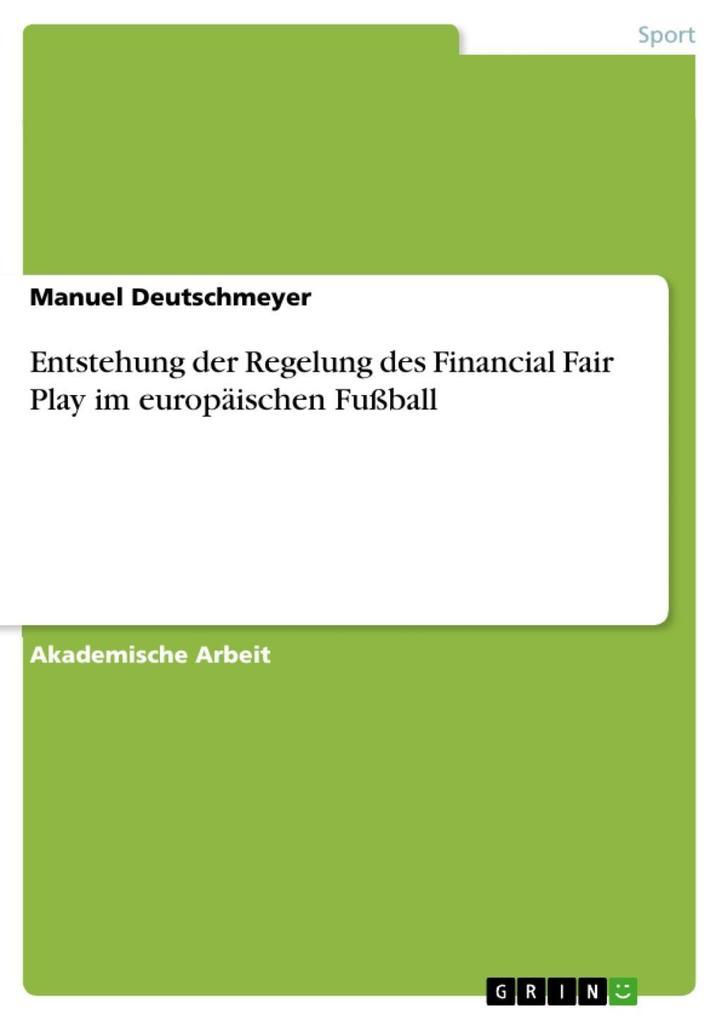 Entstehung der Regelung des Financial Fair Play...