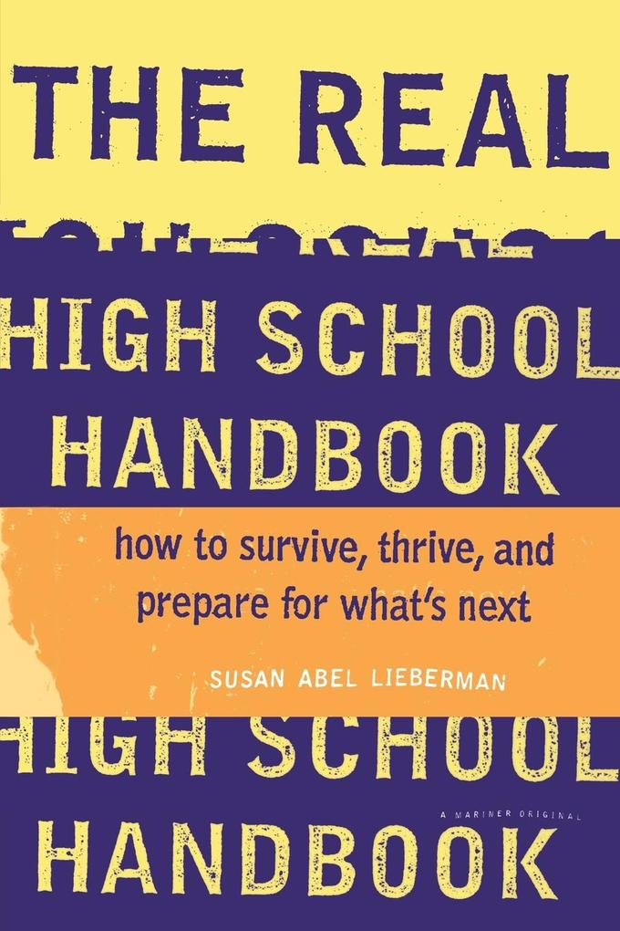 The Real High School Handbook: How to Survive, Thrive, and Prepare for What's Next als Taschenbuch
