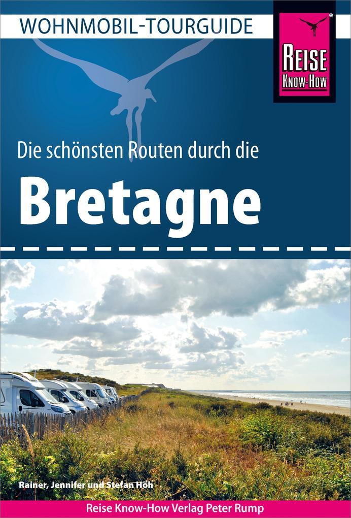 Reise Know-How Wohnmobil-Tourguide Bretagne: Di...