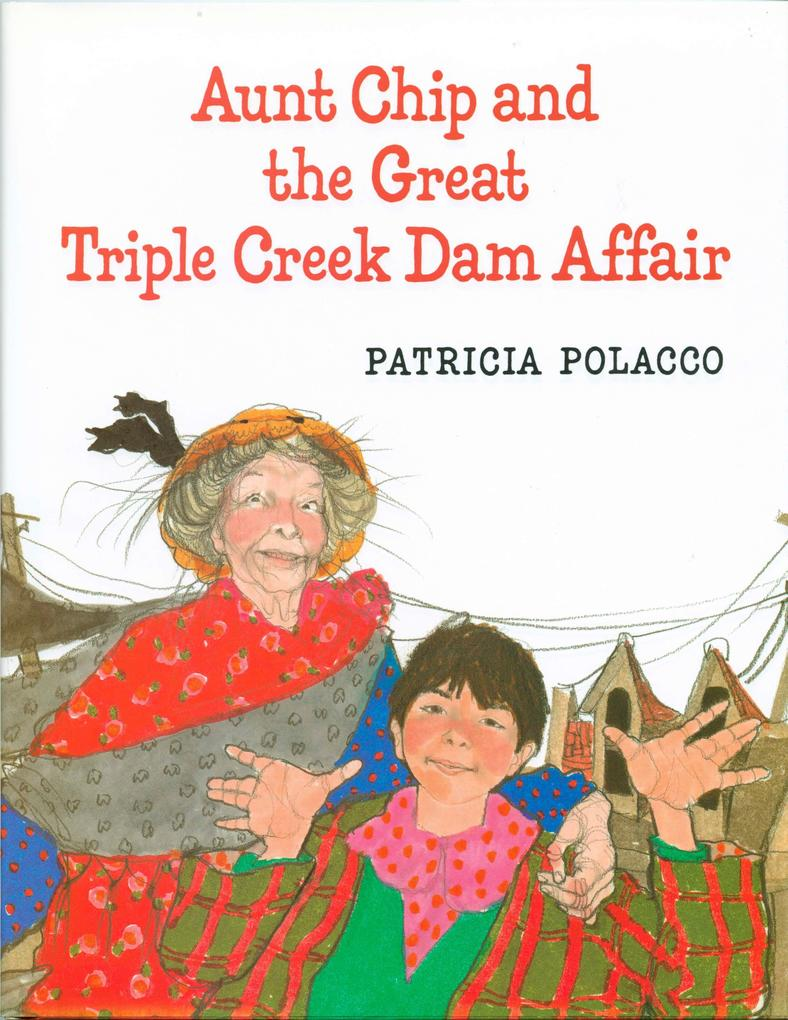 Aunt Chip and the Great Triple Creek Dam Affair als Buch (gebunden)