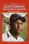 The Story of Jackie Robinson: Bravest Man in Baseball