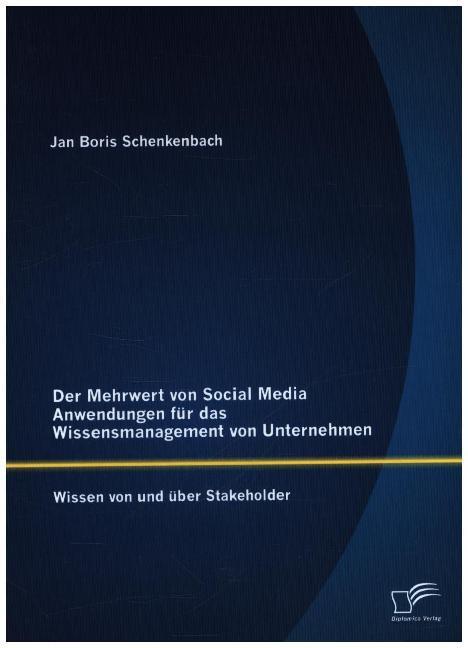 Der Mehrwert von Social Media Anwendungen für d...