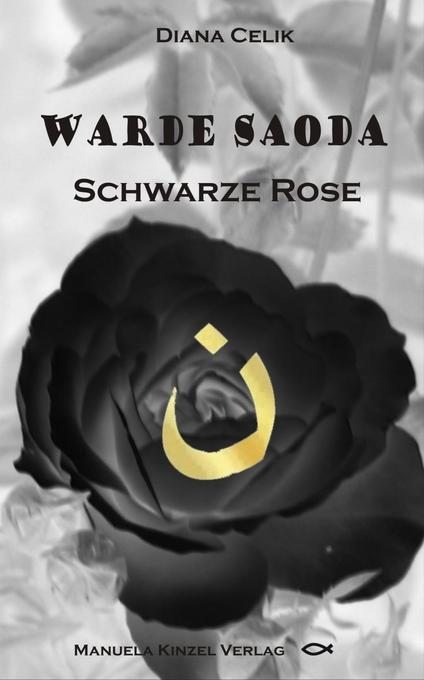 Warde Saoda Schwarze Rose als Buch von Diana Celik