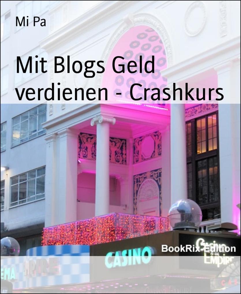 Mit Blogs Geld verdienen - Crashkurs als eBook ...