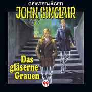 John Sinclair, Folge 99: Das gläserne Grauen