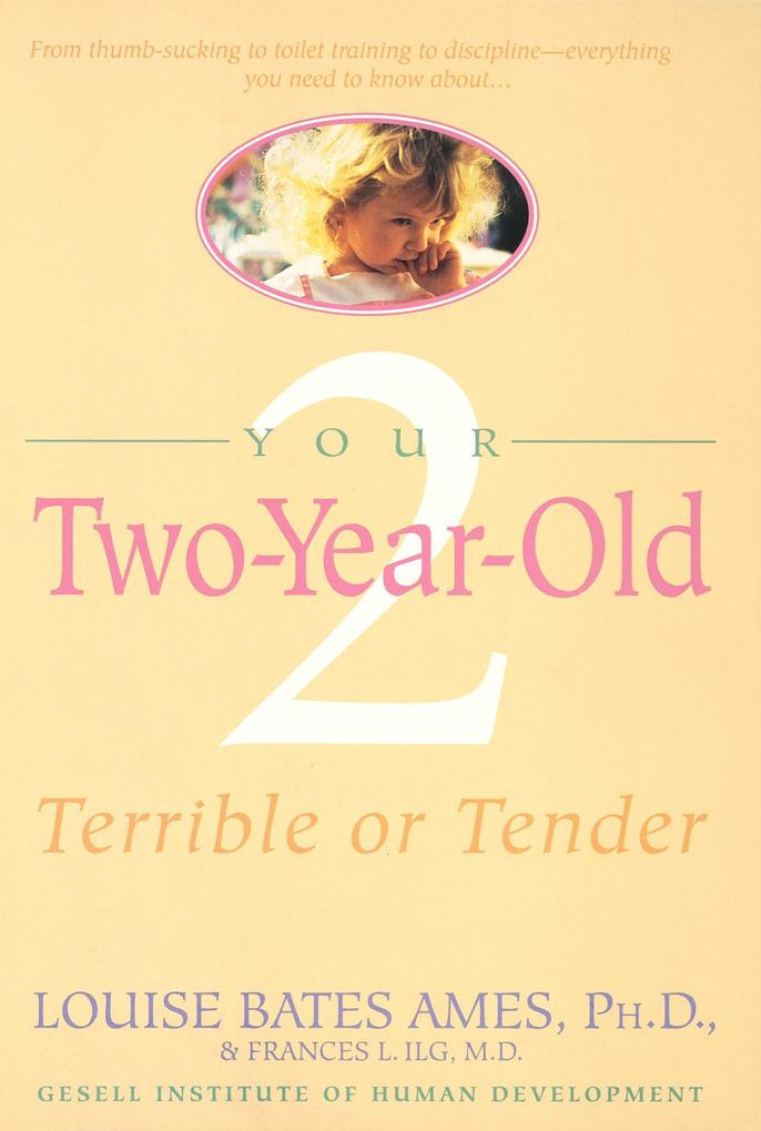 Your Two-Year-Old: Terrible or Tender als Taschenbuch