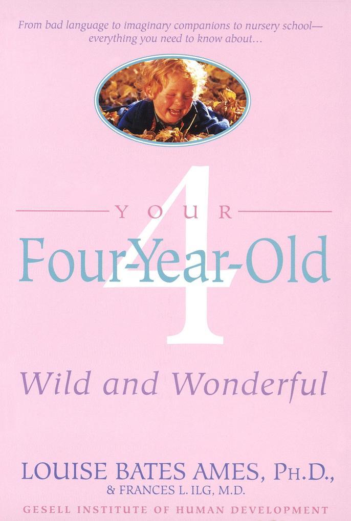 Your Four-Year-Old: Wild and Wonderful als Taschenbuch