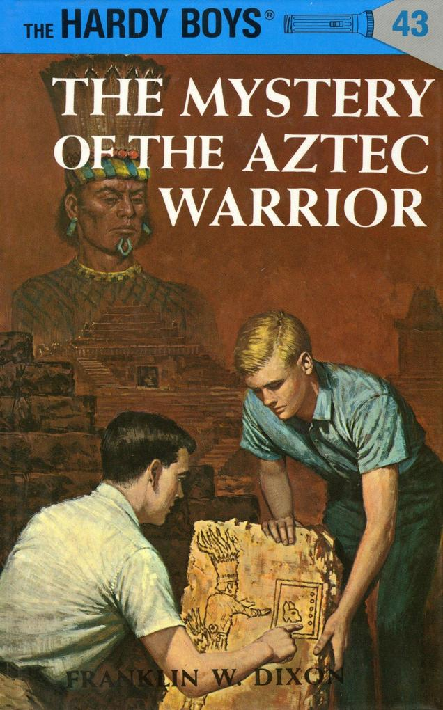Hardy Boys 43: The Mystery of the Aztec Warrior als Buch