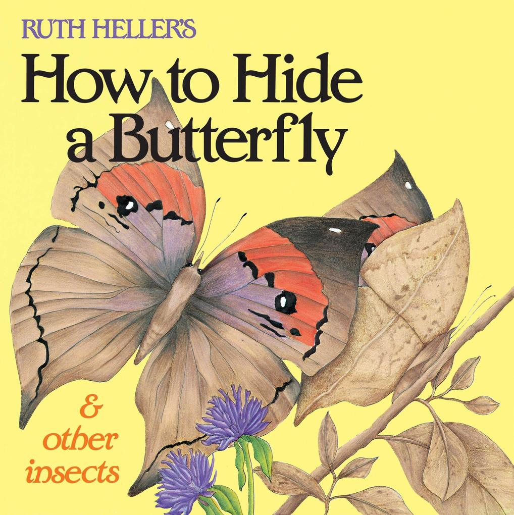 Ruth Heller's How to Hide a Butterfly & Other Insects als Taschenbuch