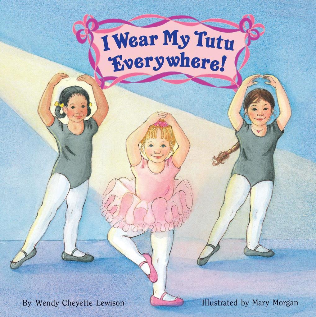 I Wear My Tutu Everywhere! als Taschenbuch