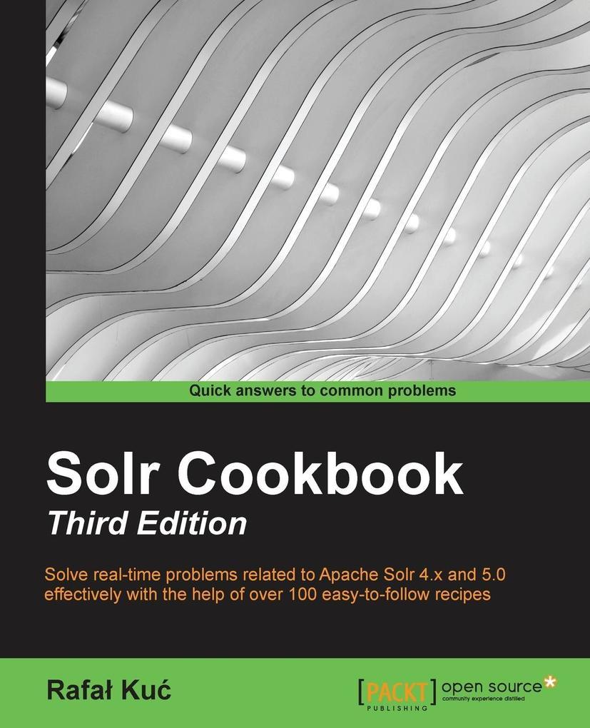 Solr Cookbook - Third Edition als Buch von Rafa...