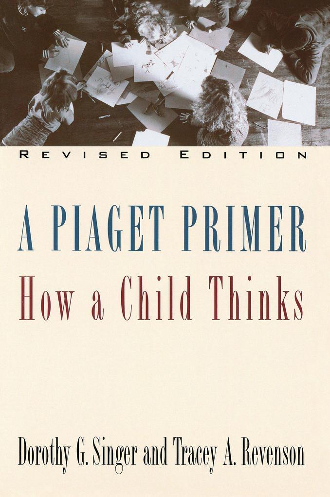 A Piaget Primer: How a Child Thinks; Revised Edition als Taschenbuch