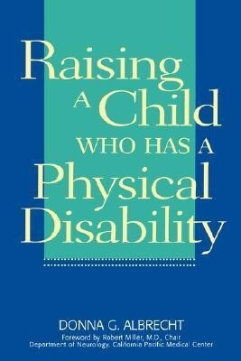 Raising a Child Who Has a Physical Disability als Taschenbuch