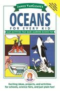 Janice VanCleave's Oceans for Every Kid: Easy Activities That Make Learning Science Fun
