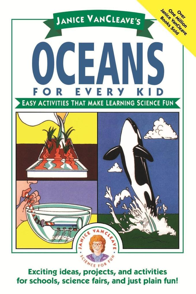Janice VanCleave's Oceans for Every Kid: Easy Activities That Make Learning Science Fun als Taschenbuch