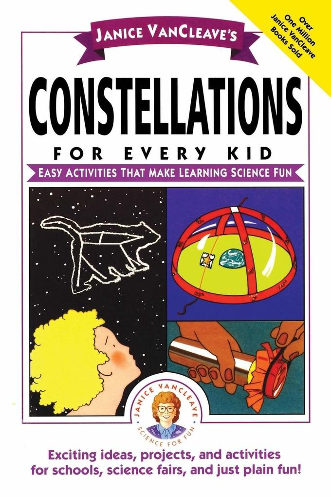 Janice VanCleave's Constellations for Every Kid: Easy Activities That Make Learning Science Fun als Taschenbuch