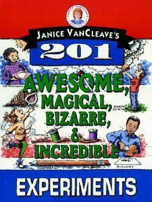 Janice Vancleave's 201 Awesome, Magical, Bizarre, & Incredible Experiments als Taschenbuch