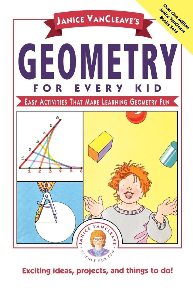 Janice VanCleave's Geometry for Every Kid: Easy Activities That Make Learning Geometry Fun als Buch