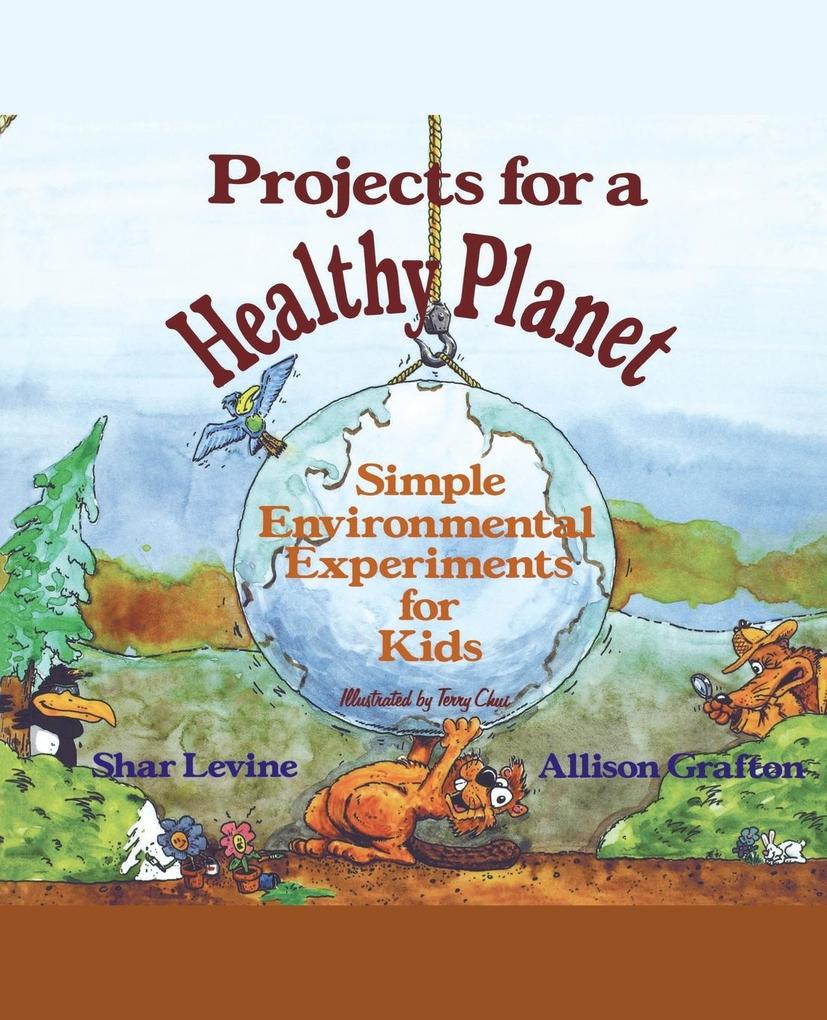 Projects for a Healthy Planet: Simple Environmental Experiments for Kids als Taschenbuch