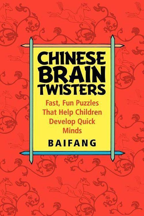 Chinese Brain Twisters: Fast, Fun Puzzles That Help Children Develop Quick Minds als Taschenbuch