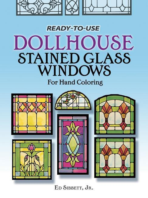 Ready-To-Use Dollhouse Stained Glass Windows for Hand Coloring als Taschenbuch