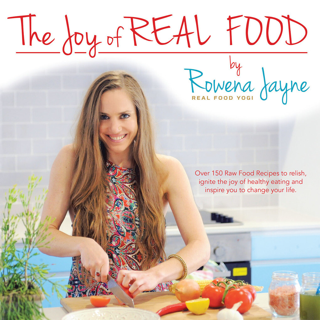 The Joy of Real Food als eBook Download von Row...