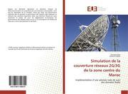 Simulation de la couverture réseaux 2G/3G de la zone centre du Maroc