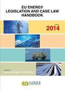 EU GEO Laws, Volume 4: EU Energy Legislation and Case Law Handbook 2014