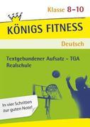 Textgebundener Aufsatz - TGA - Realschule. Deutsch. Klasse 8 - 10. Bayern: Reportagen, Kommentare, Glossen, Satiren, Kurzgeschichten und Romane + Aufgaben mit Lösungen