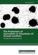 The Protection of Journalists in Situations of Armed Conflicts