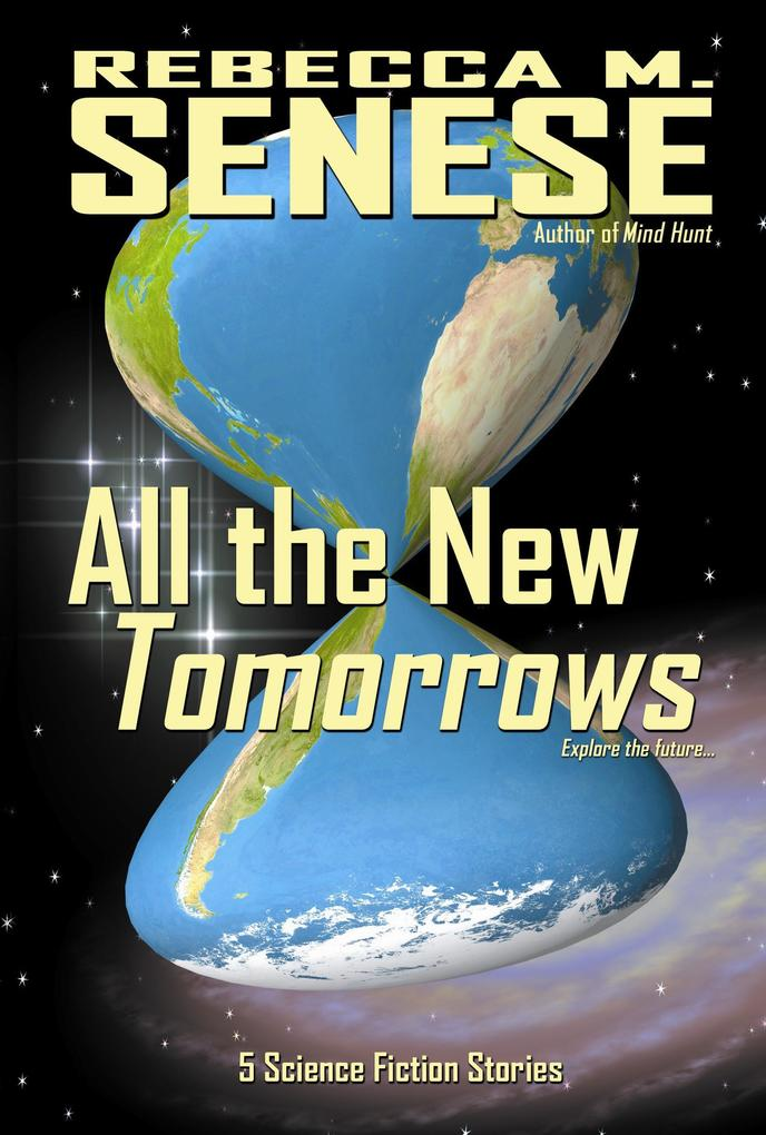 All the New Tomorrows: 5 Science Fiction Storie...