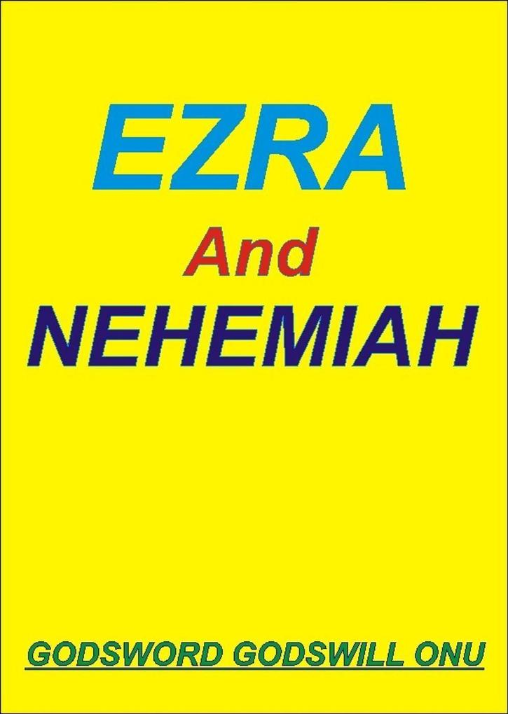 Ezra and Nehemiah, the Men Who Feared God als e...