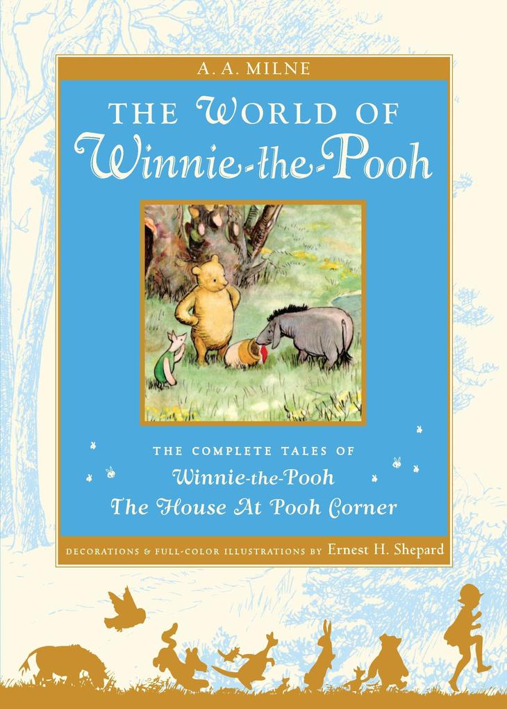 The World of Winnie the Pooh: The Complete Winnie-The-Pooh and the House at Pooh Corner als Buch