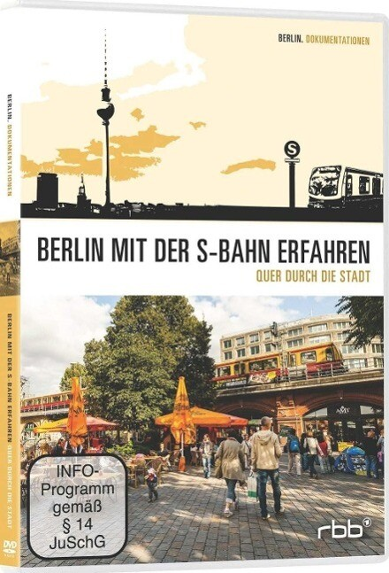 Berlin mit der S-Bahn erfahren 2. Quer durch di...