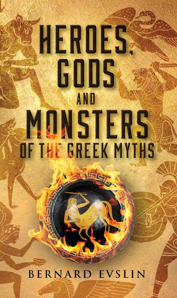 Heroes, Gods and Monsters of the Greek Myths als Taschenbuch