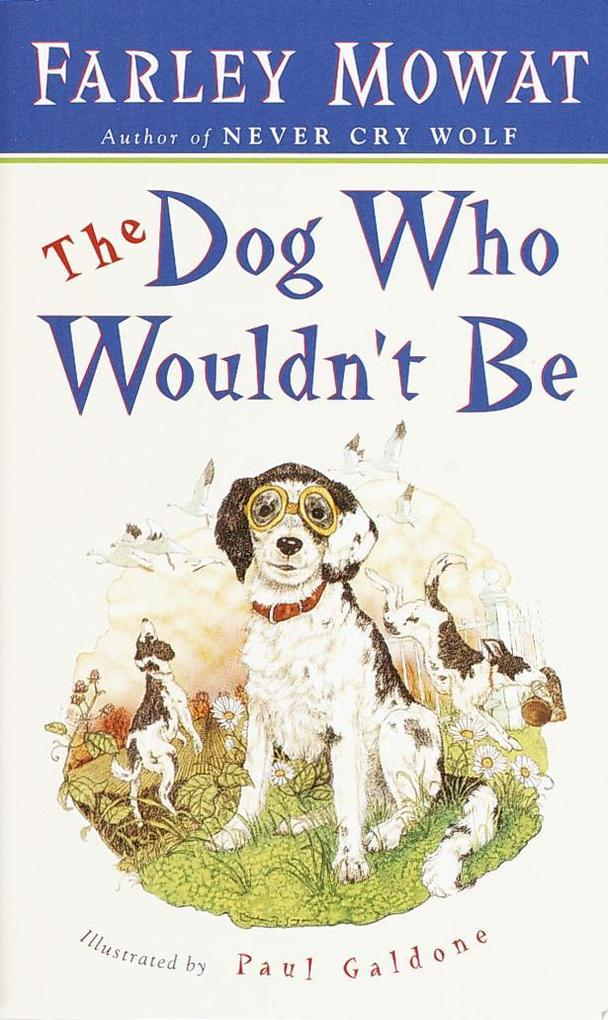 The Dog Who Wouldn't Be als Taschenbuch