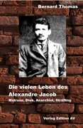 Die vielen Leben des Alexandre Jacob (1879 - 1954)