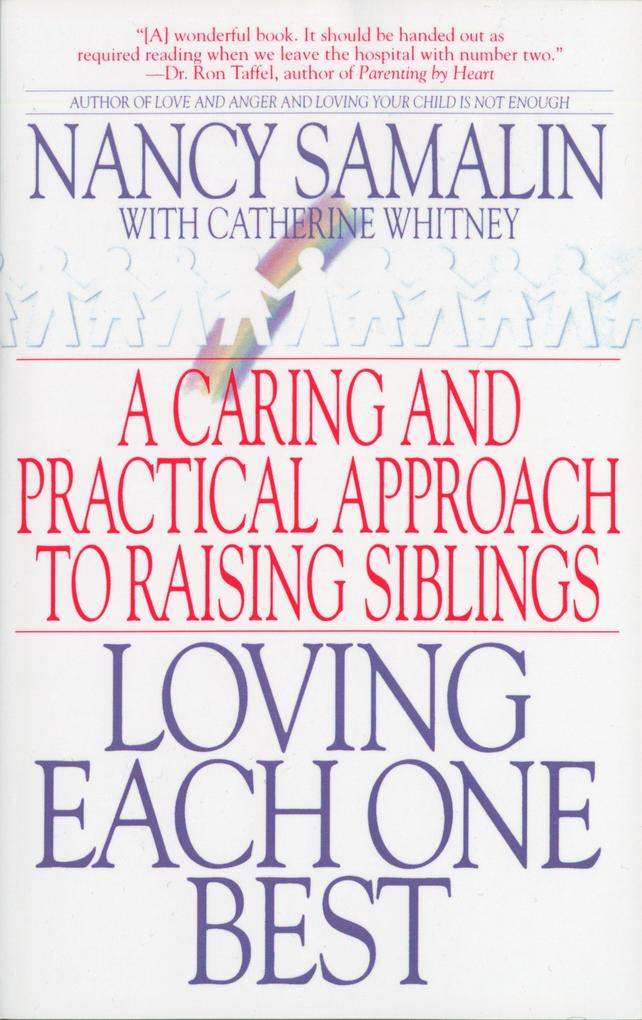 Loving Each One Best: A Caring and Practical Approach to Raising Siblings als Taschenbuch